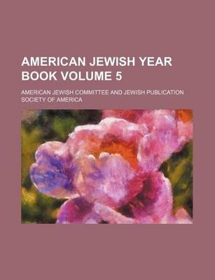 American Jewish Year Book Volume 5