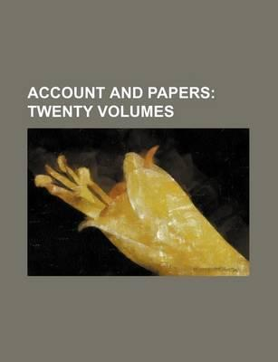 Account and Papers; Twenty Volumes