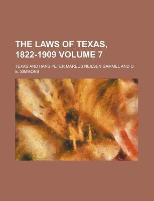 The Laws of Texas, 1822-1909 Volume 7
