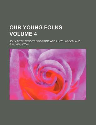 Our Young Folks Volume 4