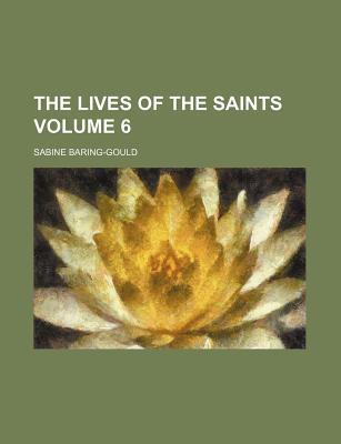 The Lives of the Saints Volume 6