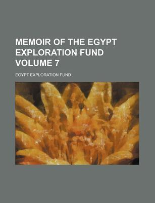 Memoir of the Egypt Exploration Fund Volume 7