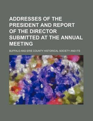 Addresses of the President and Report of the Director Submitted at the Annual Meeting