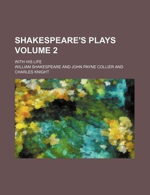 Shakespeare's Plays; With His Life Volume 2