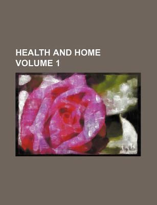 Health and Home Volume 1