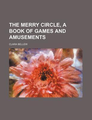 The Merry Circle, a Book of Games and Amusements