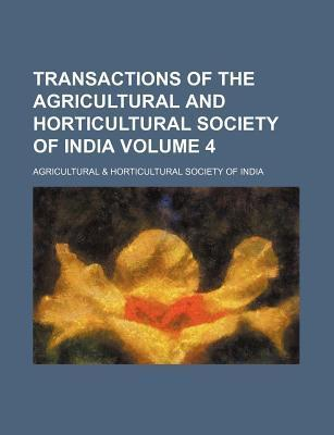 Transactions of the Agricultural and Horticultural Society of India Volume 4