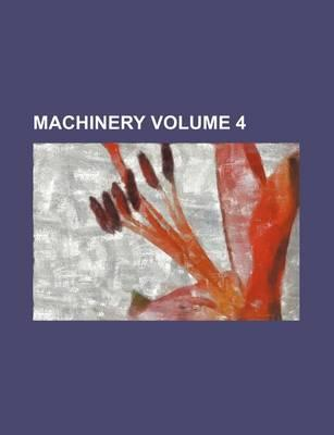 Machinery Volume 4