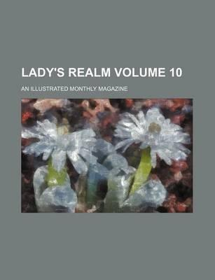 Lady's Realm; An Illustrated Monthly Magazine Volume 10