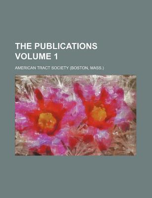 The Publications Volume 1