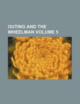 Outing and the Wheelman Volume 5