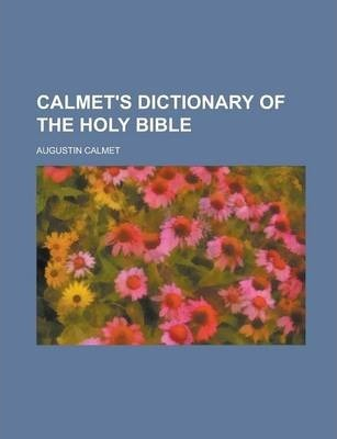 Calmet's Dictionary of the Holy Bible