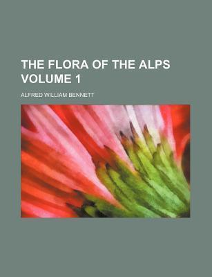 The Flora of the Alps Volume 1