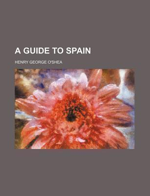 A Guide to Spain