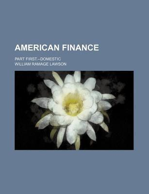 American Finance; Part First.--Domestic