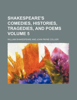 Shakespeare's Comedies, Histories, Tragedies, and Poems Volume 5