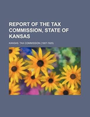 Report of the Tax Commission, State of Kansas