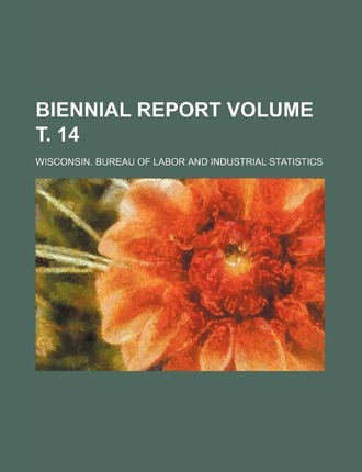 Biennial Report Volume . 14
