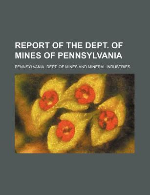 Report of the Dept. of Mines of Pennsylvania