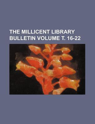 The Millicent Library Bulletin Volume . 16-22