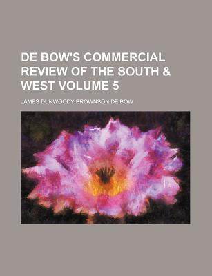 de Bow's Commercial Review of the South & West Volume 5