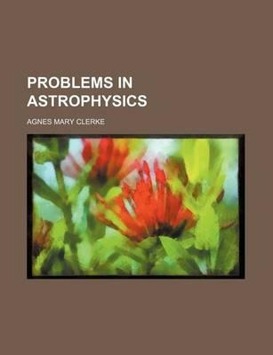 Problems in Astrophysics
