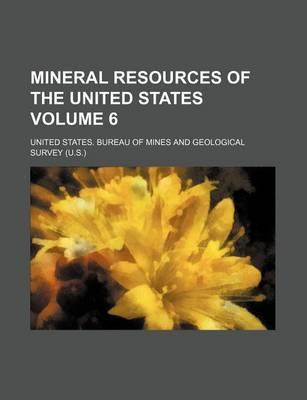 Mineral Resources of the United States Volume 6