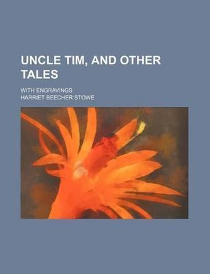 Uncle Tim, and Other Tales; With Engravings