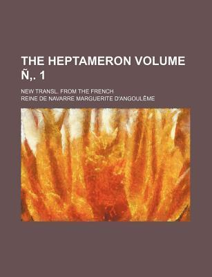 The Heptameron; New Transl. from the French Volume N . 1