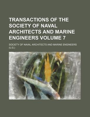 Transactions of the Society of Naval Architects and Marine Engineers Volume 7