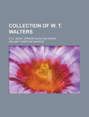 Collection of W. T. Walters; 5 [I.E. 65] Mt. Vernon Place, Baltimore
