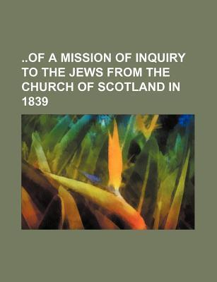 Of a Mission of Inquiry to the Jews from the Church of Scotland in 1839