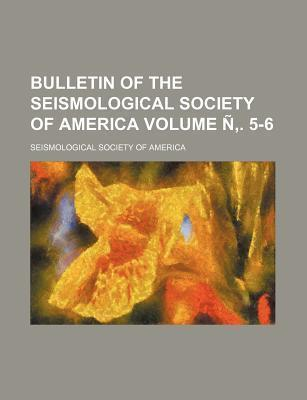 Bulletin of the Seismological Society of America Volume N . 5-6