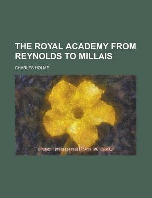 The Royal Academy from Reynolds to Millais