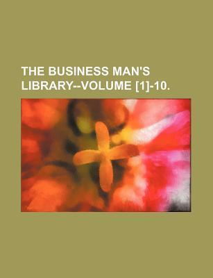 The Business Man's Library--Volume [1]-10