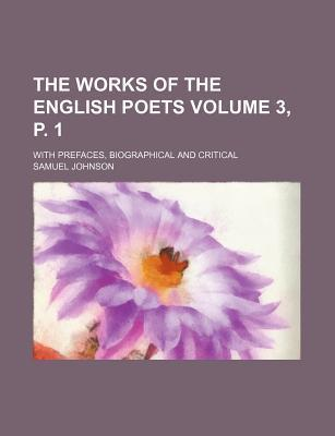 The Works of the English Poets; With Prefaces, Biographical and Critical Volume 3, P. 1
