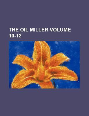 The Oil Miller Volume 10-12