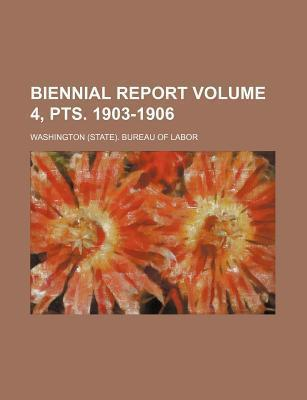 Biennial Report Volume 4, Pts. 1903-1906