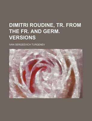 Dimitri Roudine, Tr. from the Fr. and Germ. Versions