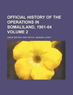 Official History of the Operations in Somaliland, 1901-04 Volume 2