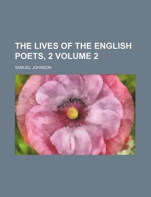 The Lives of the English Poets, 2 Volume 2