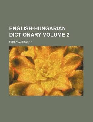 English-Hungarian Dictionary Volume 2