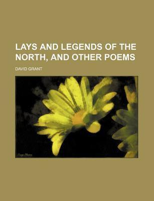 Lays and Legends of the North, and Other Poems