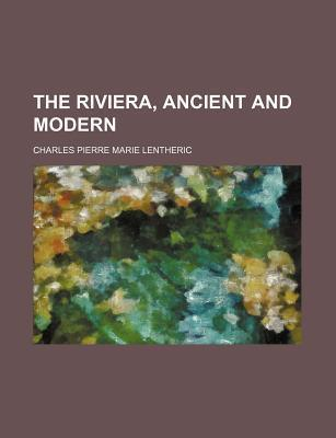 The Riviera, Ancient and Modern