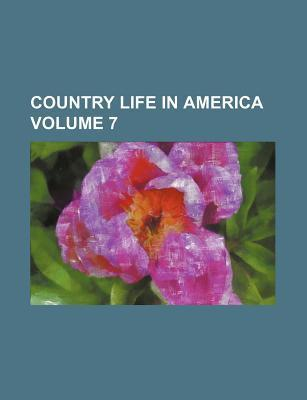 Country Life in America Volume 7