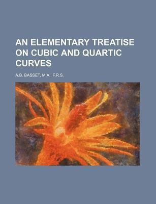 An Elementary Treatise on Cubic and Quartic Curves