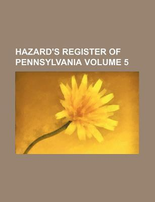 Hazard's Register of Pennsylvania Volume 5