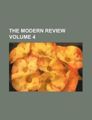 The Modern Review Volume 4