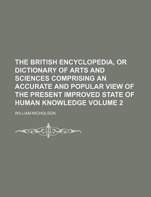 The British Encyclopedia, or Dictionary of Arts and Sciences Comprising an Accurate and Popular View of the Present Improved State of Human Knowledge Volume 2