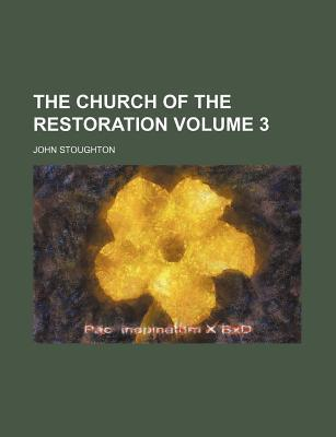 The Church of the Restoration Volume 3